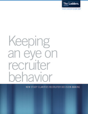 TheLadders: Keeping An Eye On Recruiter Behavior  The Ladders